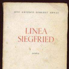 Libros de segunda mano: LÍNEA SIEGFRIED - JOSE ANTONIO GIMENEZ ARNAU - MADRID.. Lote 23063458