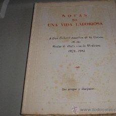 Libros de segunda mano: NOTAS DE UNA VIDA LABORIOSA A DON GABRIEL SÁNCHEZ DE LA CUESTA. Lote 26557501