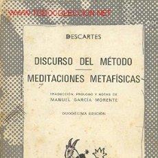 Libros de segunda mano: DESCARTES, RENÉ DISCURSO DEL METODO. MEDITACIONES METAFISICAS. COLECCIÓN AUSTRAL,Nº 6.. Lote 25833939