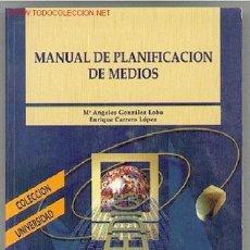 Libros de segunda mano: MANUAL DE PLANIFICACIÓN DE MEDIOS. Lote 20473927