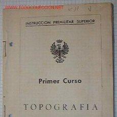 Libri di seconda mano: INSTRUCCIÓN PREMILITAR SUPERIOR. 1R CURSO DE TOPOGRAFÍA (LIBRILLO), 63 PÁGINAS.. Lote 10795706