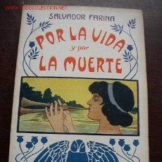 Libros de segunda mano: POR LA VIDA Y POR LA MUERTE-DE: SALVADOR FARINA-TRA: FRANC. JAVIER GODO-ED.MAUCCI-BAR.2/4 SIGLO XX. Lote 15998012