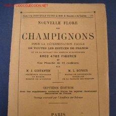 Libros de segunda mano: NOUVELLE FLORE DES CHAMPIGNONS - M.J.COSTANTIN Y M. L. DUFOUR-7ª ED.PARIS 1947 CON 4702 FIGURAS. Lote 23350028