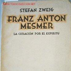 Libros de segunda mano: FRANZ ANTON MESMER: LA CURACIÓN POR EL ESPÍRITU. Lote 9584622