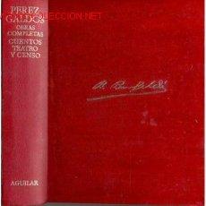 Libros de segunda mano y usados: AGUILAR: OBRAS COMPLETAS PEREZ GALDOS. CUENTOS Y TEATRO.1975. Lote 27045289