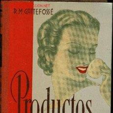 Libros de segunda mano: PRODUCTOS DE BELLEZA. POR R. M. GATTEFOSSÉ. EDITOR GUSTAVO GILI. BARCELONA, 1937.. Lote 20918649