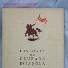 Libros de segunda mano: HISTORIA DELA CRUZADA ESPAÑOLA. Lote 14107183