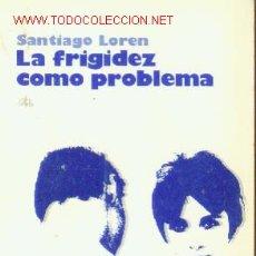 Libros de segunda mano: LA FRIGIDEZ COMO PROBLEMA (MADRID, 1973). Lote 21059518