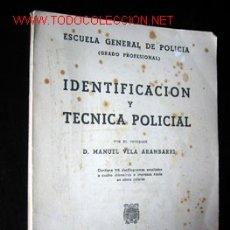 Libros de segunda mano: IDENTIFICACION Y TECNICA POLICIAL, POR MANUEL VELA ARAMBARRI. Lote 26190811