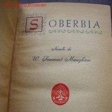 Libros de segunda mano: SOBERBIA.-W. SOMERSET MAUGHAM - NOVELA- 1ª ED. EN EL CLUB DE LOS LECTORES-1956. BAR.. Lote 18250765
