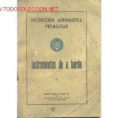 Libros de segunda mano: INSTRUCCION AERONAUTICA. INSTRUMENTOS DE A BORDO.1942. Lote 1451673