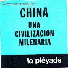 Libros de segunda mano: CHINA UNA CIVILIZACIÓN MILENARIA. Lote 4487441