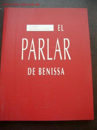 EL PARLAR DE BENISSA-VICENT BELTRAN I CALVO- COLEC. ENSAYO E INVESTIGACIÓN-1997 AJUNTA. DE BENISSA (Libros de Segunda Mano - Historia - Otros)