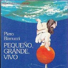 Libri di seconda mano: PEQUEÑO, GRANDE, VIVO / PIERO BIANUCCI. Lote 20705282