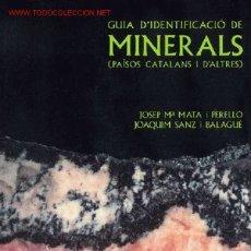 Libros de segunda mano: GUIA D´IDENTIFICACIÓ DEL MINERALS (PAISOS CATALANS I D´ALTRES). Lote 1584866