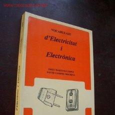 Libros de segunda mano: VOCABULARI D´ELECTRICITAT I ELECTRÒNICA- : EMILI MARTÍNEZ LÓPEZ Y DAVID CAMPOS FRECHINA-1986. Lote 23880932