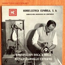 Libros de segunda mano: PEQUEÑA EDICIÓN DE HIDROELECTRICA ESPAÑOLA, S.A. SOBRE LA RESPIRACIÓN BOCA A BOCA . Lote 22469676