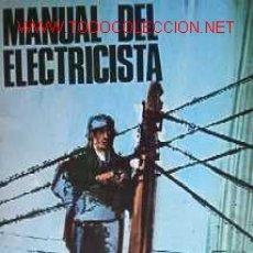 Libros de segunda mano: MANUAL DEL ELECTRICISTA. Lote 12686417