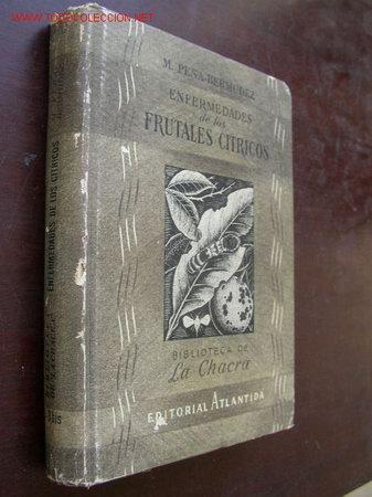 ENFERMEDADES DE LOS FRUTALES CÍTRICOS- M. PEÑA-BERMUDEZ- EDT.- ATLANTIDA- BUENOS AIRES- 1947. (Libros de Segunda Mano - Ciencias, Manuales y Oficios - Otros)