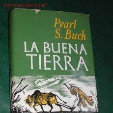 Libros de segunda mano: LA BUENA TIERRA DE PEARL S. BUCK. Lote 27397129