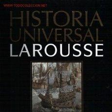 Libros de segunda mano: HISTORIA UNIVERSAL LAROUSSE..2005 .. LLENO DE ILUSTRACIONES Y FOTOGRAFÍAS A COLOR . Lote 15329818