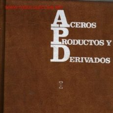 Libros de segunda mano: ACEROS PRODUCTOS DERIVADOS .. 2 VOLÚMENES COPSIMET .. METALÚRGICAS VELASCO BILBAO 1968. Lote 25348092
