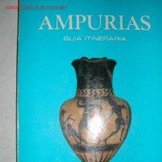 Libros de segunda mano: AMPURIAS ( GIRONA ) GUIA ITINERARIA 1972. Lote 27347890