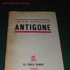 Libros de segunda mano: ANTIGONE DE JEAN ANOUILH (EN FRANCES) 1947. Lote 27595107