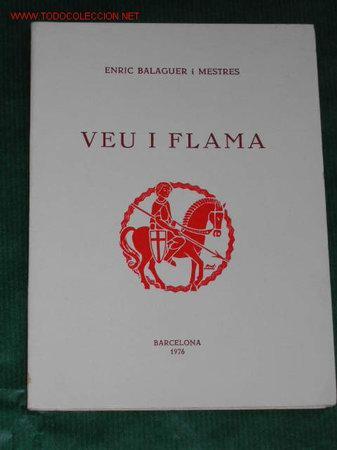 VEU I FLAMA DE ENRIC BALAGUER I MESTRES, 1976 1A EDICION. DEDICATORIA AUTOGRAFA DEL AUTOR (Libros de Segunda Mano (posteriores a 1936) - Literatura - Otros)