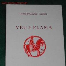 Libros de segunda mano: VEU I FLAMA DE ENRIC BALAGUER I MESTRES, 1976 1A EDICION. DEDICATORIA AUTOGRAFA DEL AUTOR. Lote 13844892