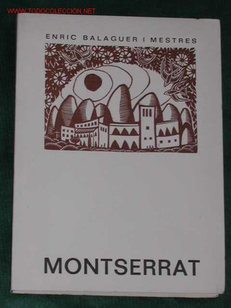 MONTSERRAT DE ENRIC BALAGUER I MESTRES, 1982 1A EDICION, DEDICATORIA AUTOR, XILOG O.M.DIVI (Libros de Segunda Mano (posteriores a 1936) - Literatura - Otros)