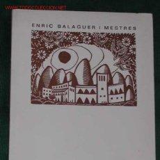 Libros de segunda mano: MONTSERRAT DE ENRIC BALAGUER I MESTRES, 1982 1A EDICION, DEDICATORIA AUTOR, XILOG O.M.DIVI. Lote 26495126