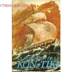 Libros de segunda mano: LA EXPEDICION DE KON-TIKI. 1972. THOR HEYERDAHL.. Lote 1744717