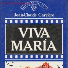 Libros de segunda mano: VIVA MARIA POR CARRIERE, JEAN-CLAUDE / BIBLIOTECA GRANDES EXITOS - NOVELAS DE CINE . Lote 25086755