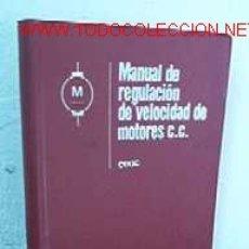 Libros de segunda mano: MANUAL DE REGULACION DE VELOCIDAD DE MOTORES C.C.. Lote 13523567