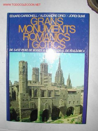 GRANS MONUMENTS ROMANICS I GOTICS. TAPAS DURAS. FORMATO GRANDE (Libros de Segunda Mano - Historia - Otros)