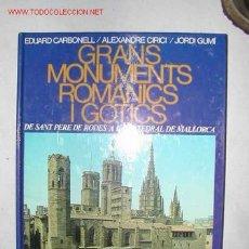 Libros de segunda mano: GRANS MONUMENTS ROMANICS I GOTICS. TAPAS DURAS. FORMATO GRANDE. Lote 26135463