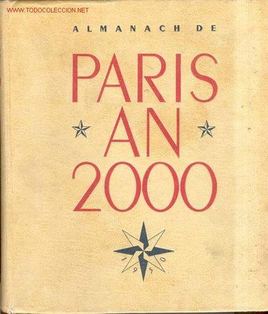 1949.BIBLIOFILIA.ALMANACH DE PARIS AN 2000. PRESENTE PAR LE CERCLE D'ECHANGES ARTISTIQUES INTERNATIO (Libros de Segunda Mano - Ciencias, Manuales y Oficios - Otros)