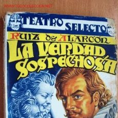 Libros de segunda mano: LA VERDAD SOSPECHOSA, NO HAY MAL QUE POR BIEN NO VENGA, Y LOS PECHOS PRIVILEGIADOS - RUIZ DE ALARC. Lote 20542281