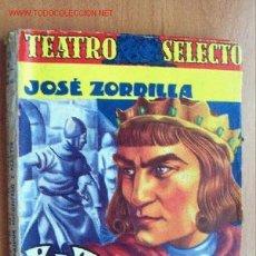 Libros de segunda mano: EL ZAPATERO Y EL REY, EL ALCALDE RONQUILLO Y TRAIDOR, INCONFESO Y MÁRTIR - DE JOSÉ ZORRILLA. Lote 20579609