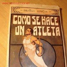 Libros de segunda mano: ANTIGUO LIBRO - COMO SE HACE UN ATLETA - POR JUAN DE GASSÓ. AÑOS 30/40.. Lote 1857227