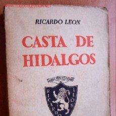 Libros de segunda mano: CASTA DE HIDALGOS - RICARDO LEON - MADRID 1939. Lote 20429805
