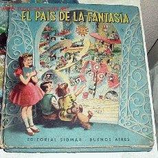 Libros de segunda mano: EL PAIS DE LA FANTASIA - EDITORIAL SIGMAR - BUENOS AIRES - ILUSTRACIONES M. MARTINEZ PARMA - AÑO 196. Lote 13638908