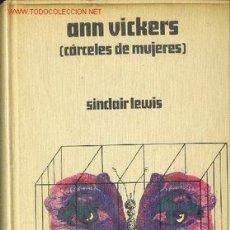Libros de segunda mano: ANN VICKERS (CARCELES DE MUJERES) DE LEWIS, SINCLAIR. Lote 24133643