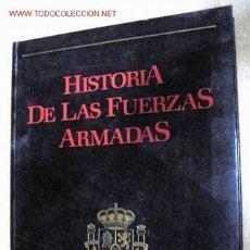 Libros de segunda mano: HISTORIA DE LAS FUERZAS ARMADAS. TMOMO III. 300 PÁGINAS.. Lote 1973416