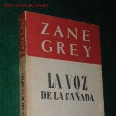 Libros de segunda mano: LA VOZ DE LA CAÑADA DE ZANE GREY. Lote 3526922