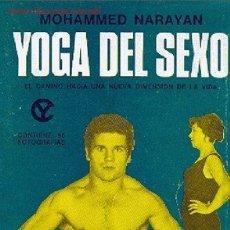 Libros de segunda mano: MOHAMED NARAYAN - EL YOGA DEL SEXO. EL CAMINO HACIA UNA NUEVA DIMENSION DE LA VIDA. Lote 23659796