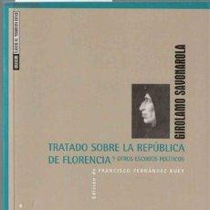 Libros de segunda mano: TRATADO SOBRE LA REPÚBLICA DE FLORENCIA Y OTROS ESCRITOS / GIROLAMO SAVONAROLA. Lote 21807882