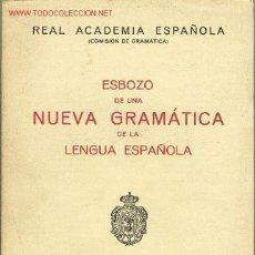 Libros de segunda mano: ESBOZO DE UNA NUEVA GRAMÁTICA DE LA LENGUA ESPAÑOLA. (COMISIÓN DE GRAMÁTICA).. Lote 24133653