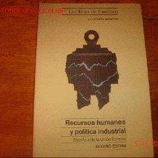 Libros de segunda mano: RECURSOS HUMANOS Y POLITICA INDUSTRIAL. Lote 26758435
